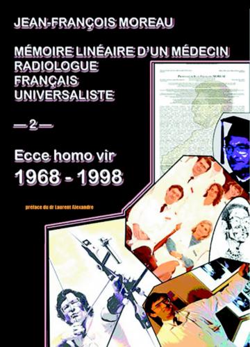 Mémoire linéaire d'un médecin radiologue français universaliste - Volume 2