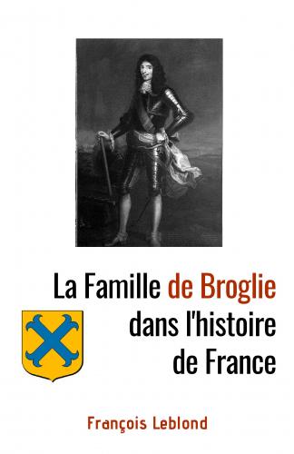 La Famille de Broglie dans l'histoire de France