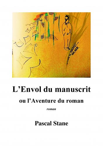 L'Envol du manuscrit ou l'Aventure du roman