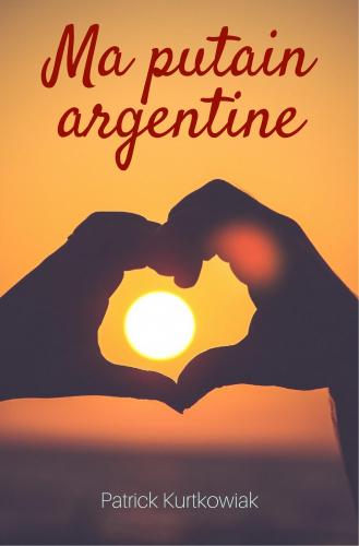 Ma Putain argentine