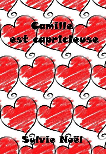 Camille est capricieuse