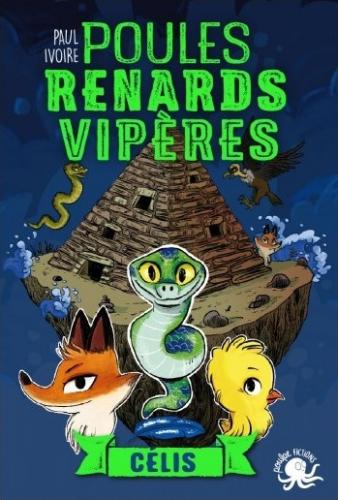 Poules, Renards, Vipères - T3 Célis