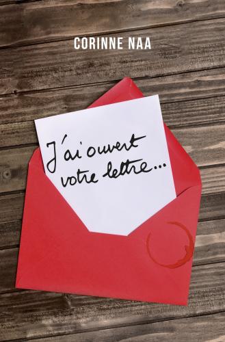 J'ai ouvert  votre lettre...