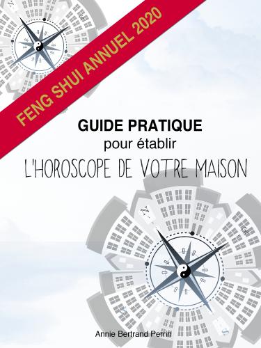 GUIDE PRATIQUE  POUR ÉTABLIR  L'HOROSCOPE DE  VOTRE MAISON  - Feng shui annuel 2020