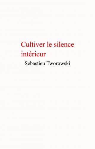 Cultiver le silence intérieur