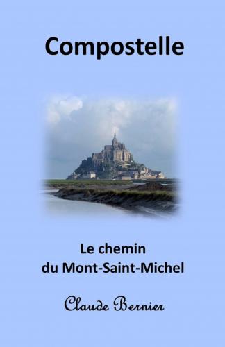 Compostelle - Le chemin du Mont-Saint-Michel
