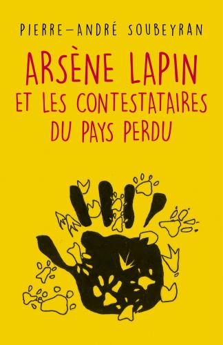 Arsène Lapin et les contestataires du Pays Perdu