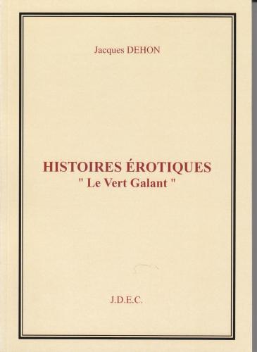 """HISTOIRES EROTIQUES """"Le Vert Galant"""""""