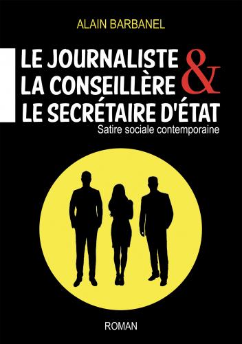 Le journaliste, la conseillère & le secrétaire d'État