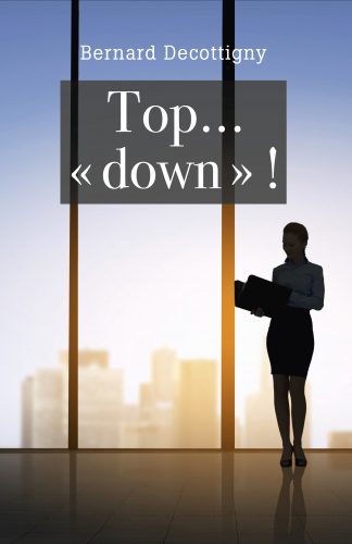 Top… « down » !