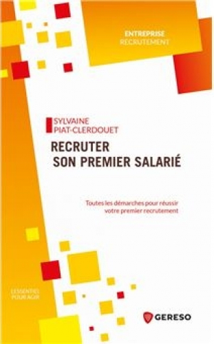 Recruter son premier salarié : Mode d'emploi