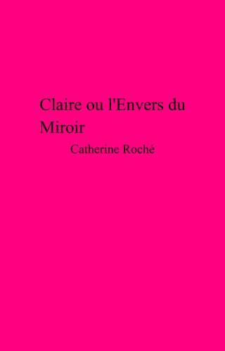 Claire ou l'Envers du Miroir