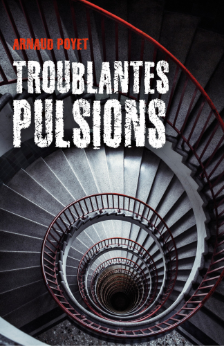 Troublantes pulsions