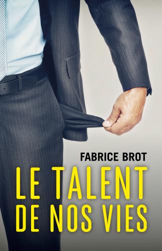 Le talent de nos vies