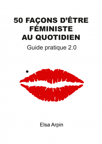 50 façons d'être féministe au quotidien