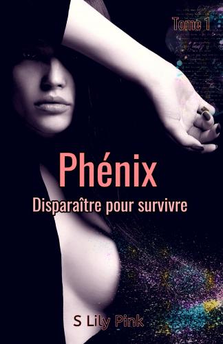 Phénix - Disparaître pour survivre