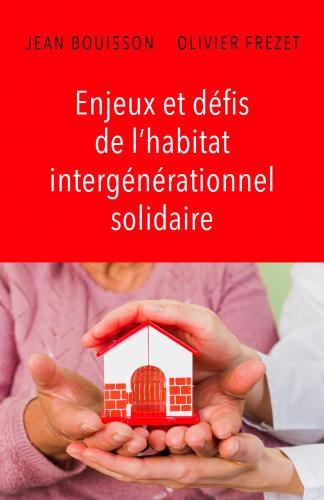 Enjeux et défis de l'habitat intergénérationnel solidaire