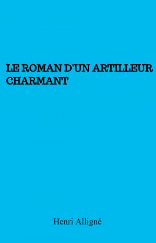 Le Roman d'un artilleur charmant
