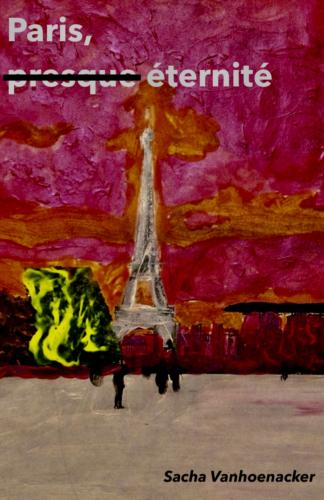 Paris, presque éternité