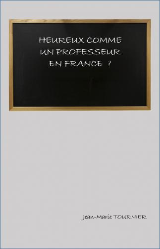 Heureux comme un professeur en France ?