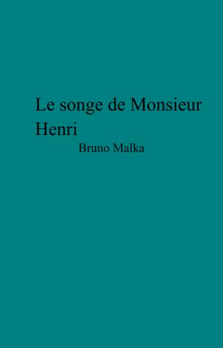 Le songe de Monsieur Henri