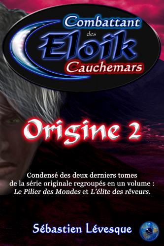 Eloik combattant des cauchemars - Origine 2