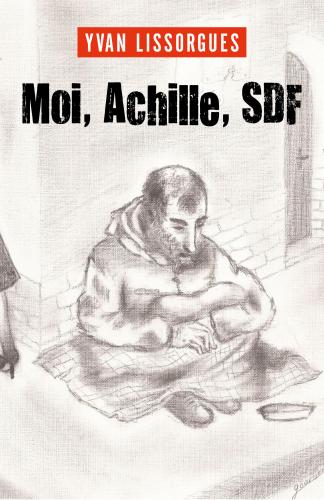 Moi, Achille, SDF