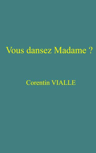 Vous dansez Madame ?