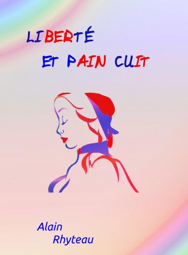 Liberté et Pain Cuit