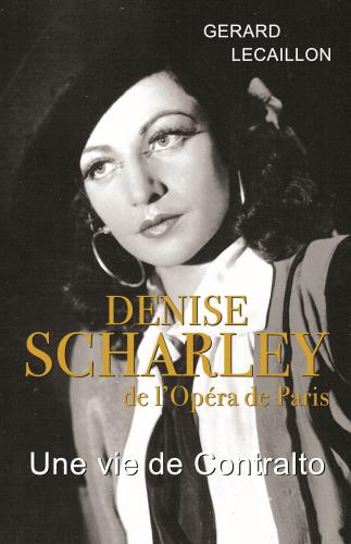 Denise Scharley de l'Opéra de Paris Une vie de contralto