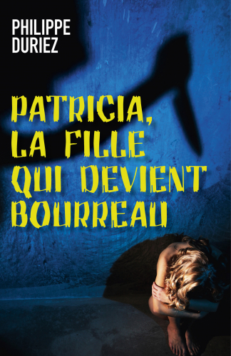 Patricia, la fille qui devient bourreau