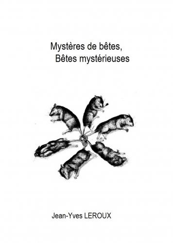 Mystères de bêtes, Bêtes mystérieuses
