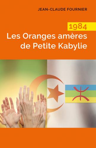 1984 Les Oranges amères de Petite Kabylie