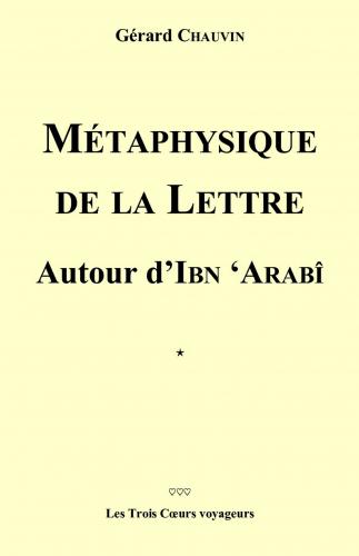Métaphysique de la lettre  autour d'Ibn Arabi
