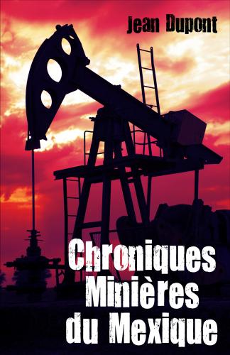 Chroniques Minières du Mexique