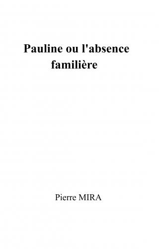 Pauline  ou l'absence familière