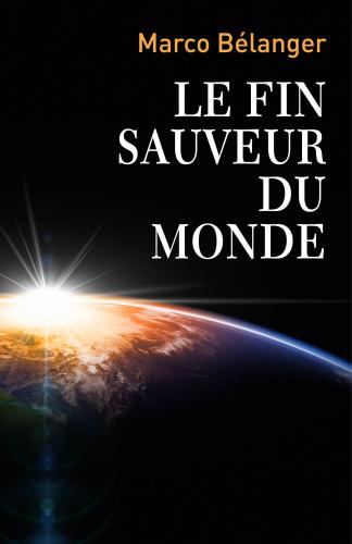Le fin sauveur du monde
