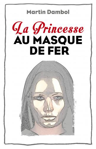 La Princesse au masque de fer
