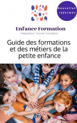 Guide des formations et des métiers de la  petite enfance