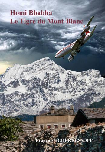 Homi Bhabha  Le Tigre du Mont-Blanc