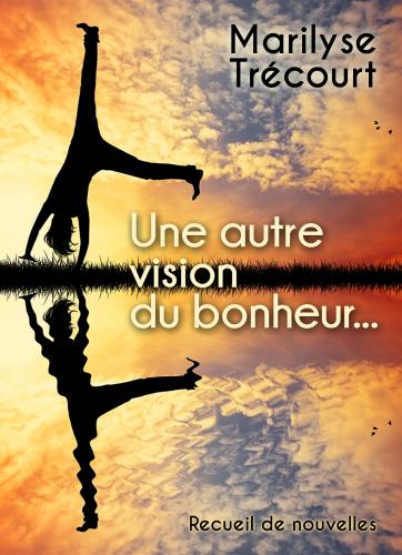 LUne autre vision du bonheur...