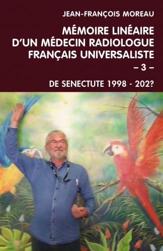 memoire-lineaire-d-un-medecin-radiologue-francais-universaliste-volume-3