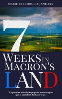 L7 weeks in Macron's land
