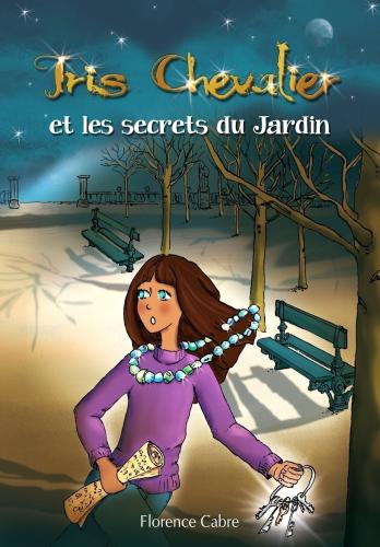 LIris Chevalier et les secrets du Jardin