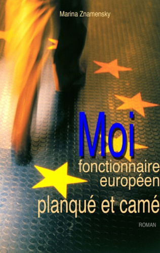 LMoi fonctionnaire européen planqué et camé
