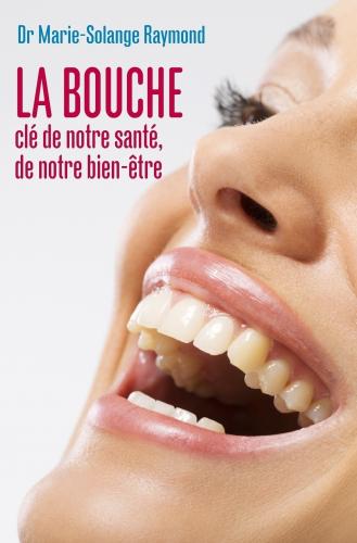 LLa bouche, clé de notre santé, de notre bien-être
