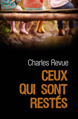 """Charles Revue """"Ceux qui sont restés"""""""