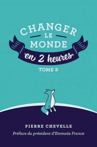 changer-le-monde-en-2-heures-tome-2