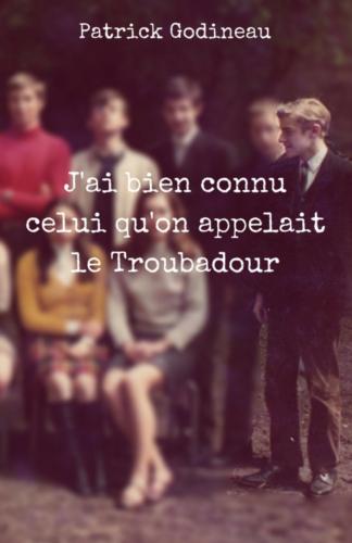 j-ai-bien-connu-celui-qu-on-appelait-le-troubadour
