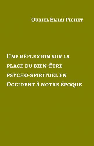 LUne réflexion sur la place du bien-être psycho-spirituel en Occident à notre époque
